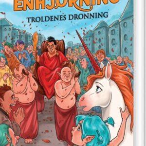 Prinsesse Enhjørning 4: Troldenes Dronning - Peter Gotthardt - Bog