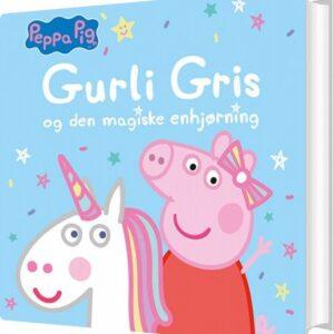 Gurli Gris Og Den Magiske Enhjørning - Julie Bloch Korsemann - Bog